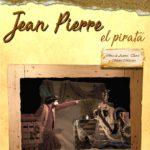 Teatro para todos los públicos: Jean Pierre el pirata