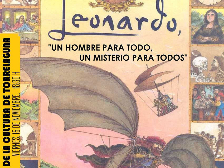 "Conferencia sobre Leonardo da Vinci: ""un hombre para todo, un misterio para todos"""