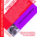 Ciclo Conferencias Jóvenes en la Casa de la Cultura. David Rodas Martín: ¿Qué es una nación y como se construye? El caso español
