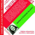 Ciclo Conferencias Jóvenes en la Casa de la Cultura. María Etessam Álvaro: Hábitos alimenticios sencillos y adecuados