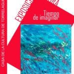 """Exposición de pintura: """"Tiempo de imaginar"""""""