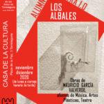 """Casa de la Cultura de Torrelaguna – Escuela Municipal de las Artes.  Exposición """"Los Albales"""" – Mauricio García Valverde"""