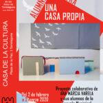 """Exposición """"Una Casa Propia"""" en la Casa de la Cultura"""