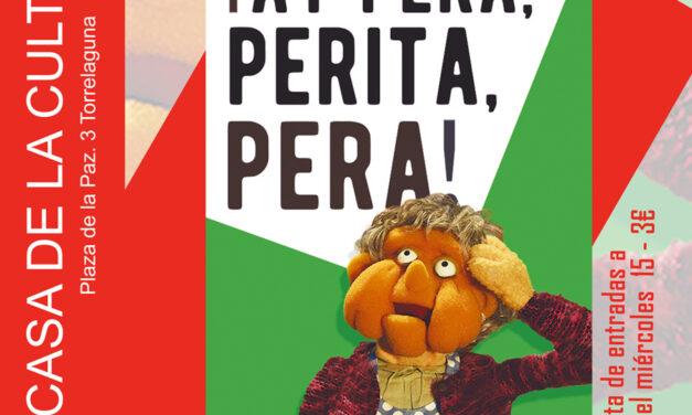¡Ay pera, perita, pera! Este sábado Teatro de Títeres en la Casa de la Cultura