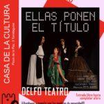 """Sábado, 22 de mayo, teatro en Torrelaguna: """"Ellas ponen el título"""""""