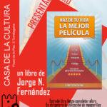 """Presentación del libro """"Haz de tu vida tu mejor película"""" en la Casa de la Cultura"""